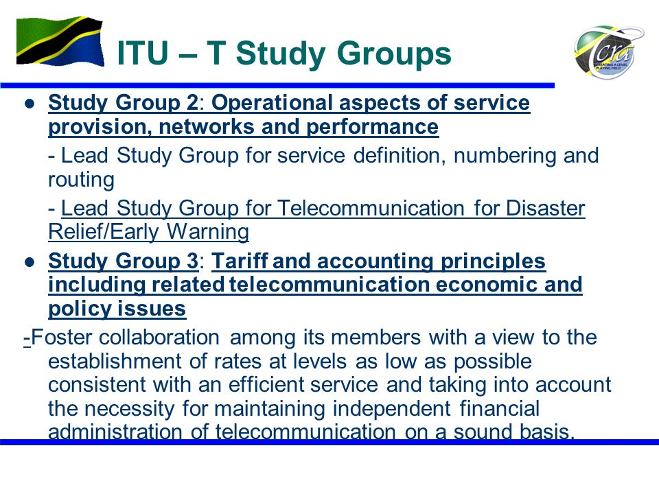 4 ITU – T Study Groups Study Group 2: Operational aspects of service provision, networks and performance Study Group 2: Operational aspects of service