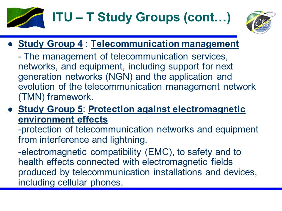 5 ITU – T Study Groups (cont…) Study Group 4 : Telecommunication management Study Group 4Telecommunication management - The management of telecommunic