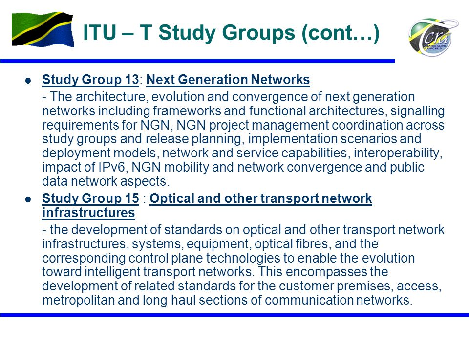 8 ITU – T Study Groups (cont…) Study Group 13: Next Generation Networks Study Group 13Next Generation Networks - The architecture, evolution and conve