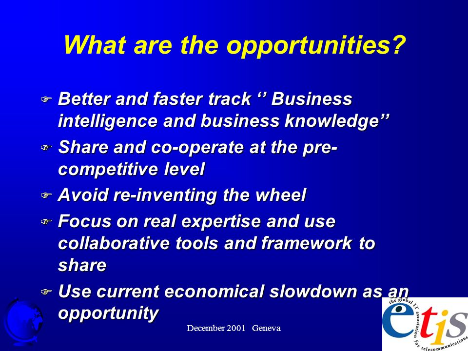 December 2001 Geneva 24 What are the opportunities.