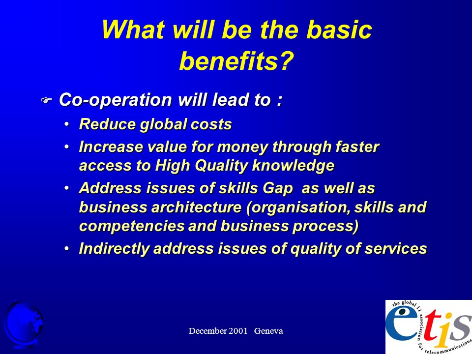 December 2001 Geneva 26 What will be the basic benefits.