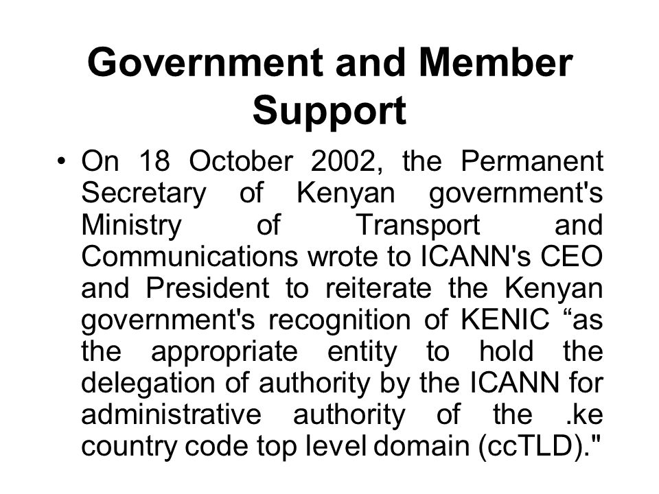 Government and Member Support On 18 October 2002, the Permanent Secretary of Kenyan government's Ministry of Transport and Communications wrote to ICA