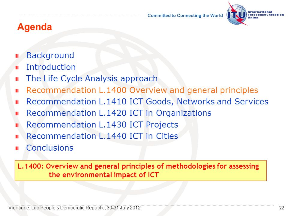 Committed to Connecting the World Background Introduction The Life Cycle Analysis approach Recommendation L.1400 Overview and general principles Recom