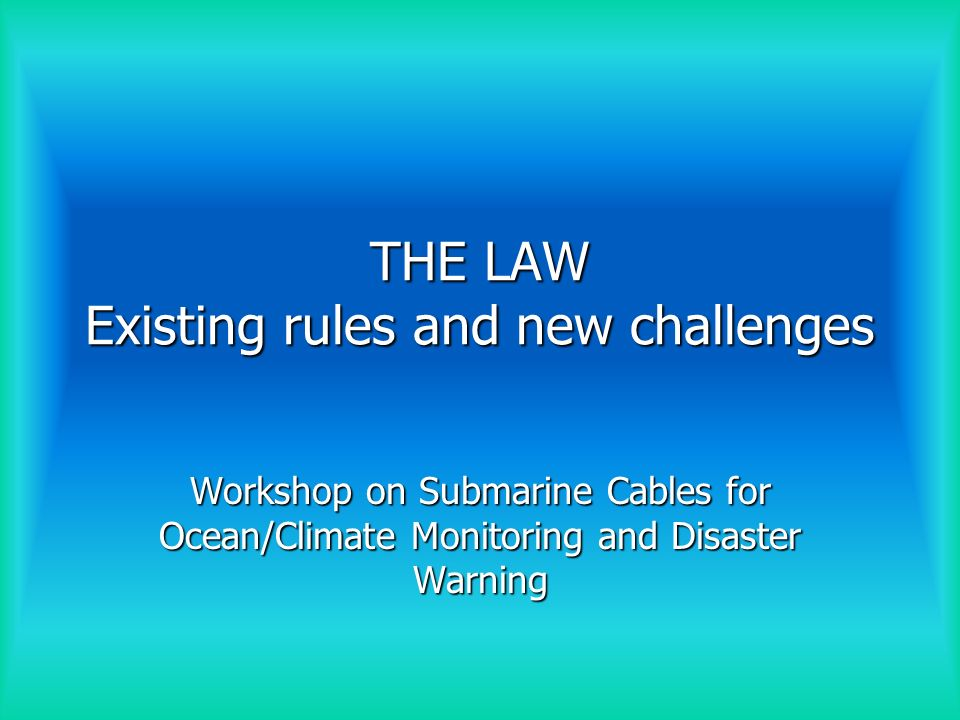 Outline The laying of submarine cables: a traditional use of the seas The laying of submarine cables: a traditional use of the seas Legal framework: The 1982 UN Convention on the Law of the Sea (UNCLOS) Legal framework: The 1982 UN Convention on the Law of the Sea (UNCLOS) The right to lay submarine cables on the continental shelf: balancing a freedom of the high seas with the sovereign rights of the coastal State The right to lay submarine cables on the continental shelf: balancing a freedom of the high seas with the sovereign rights of the coastal State The reasonable measures that the coastal State may take for the protection of its rights over the continental shelf The reasonable measures that the coastal State may take for the protection of its rights over the continental shelf