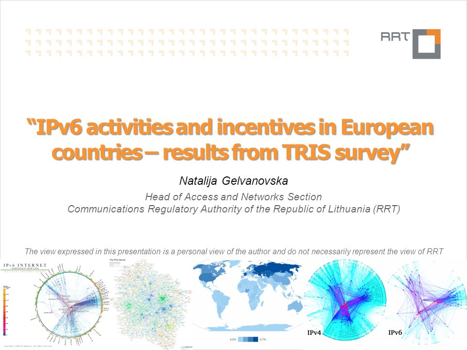 N.Gelvanovska2014.02.22Lithuanian broadband developments1 Slide IPv6 activities and incentives in European countries – results from TRIS survey Natali