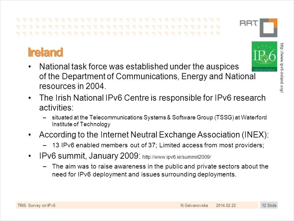 N.Gelvanovska Ireland National task force was established under the auspices of the Department of Communications, Energy and National resources in 200
