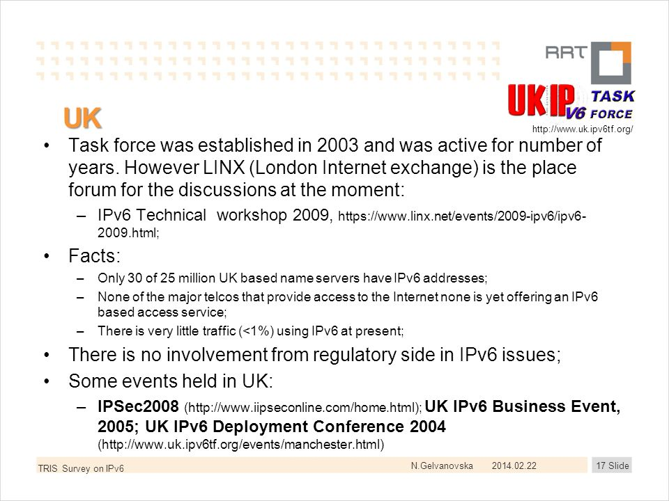 N.Gelvanovska UK Task force was established in 2003 and was active for number of years. However LINX (London Internet exchange) is the place forum for