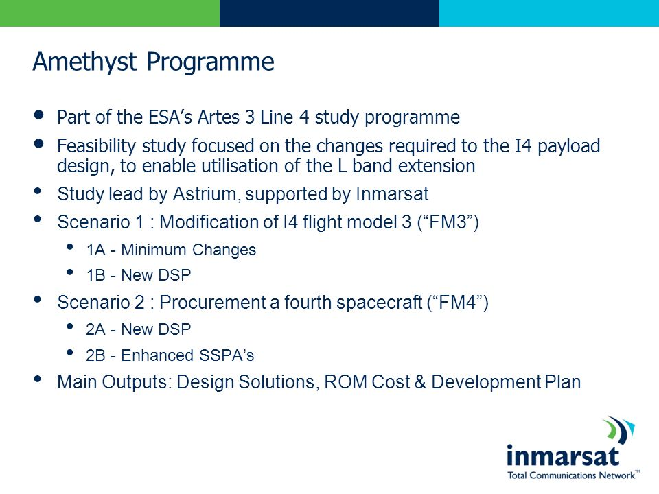Amethyst Programme Part of the ESAs Artes 3 Line 4 study programme Feasibility study focused on the changes required to the I4 payload design, to enab