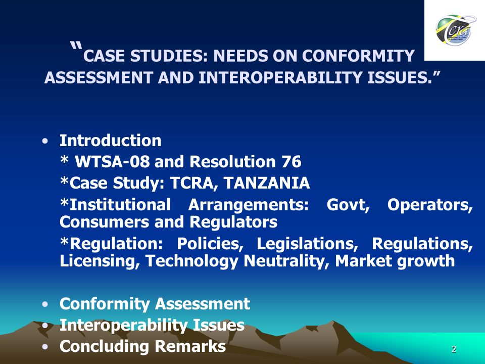 2 CASE STUDIES: NEEDS ON CONFORMITY ASSESSMENT AND INTEROPERABILITY ISSUES.