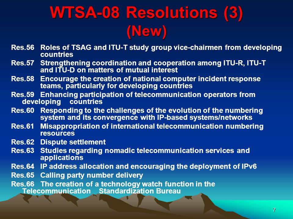 8 WTSA-08 Resolutions (4) (New) Res.67Creation of a Standardization Committee for Vocabulary Res.68Implementation of Resolution 122 (Rev.