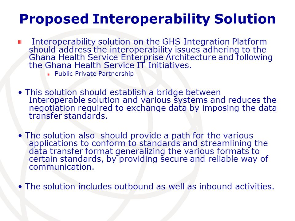 Proposed Interoperability Solution Interoperability solution on the GHS Integration Platform should address the interoperability issues adhering to th