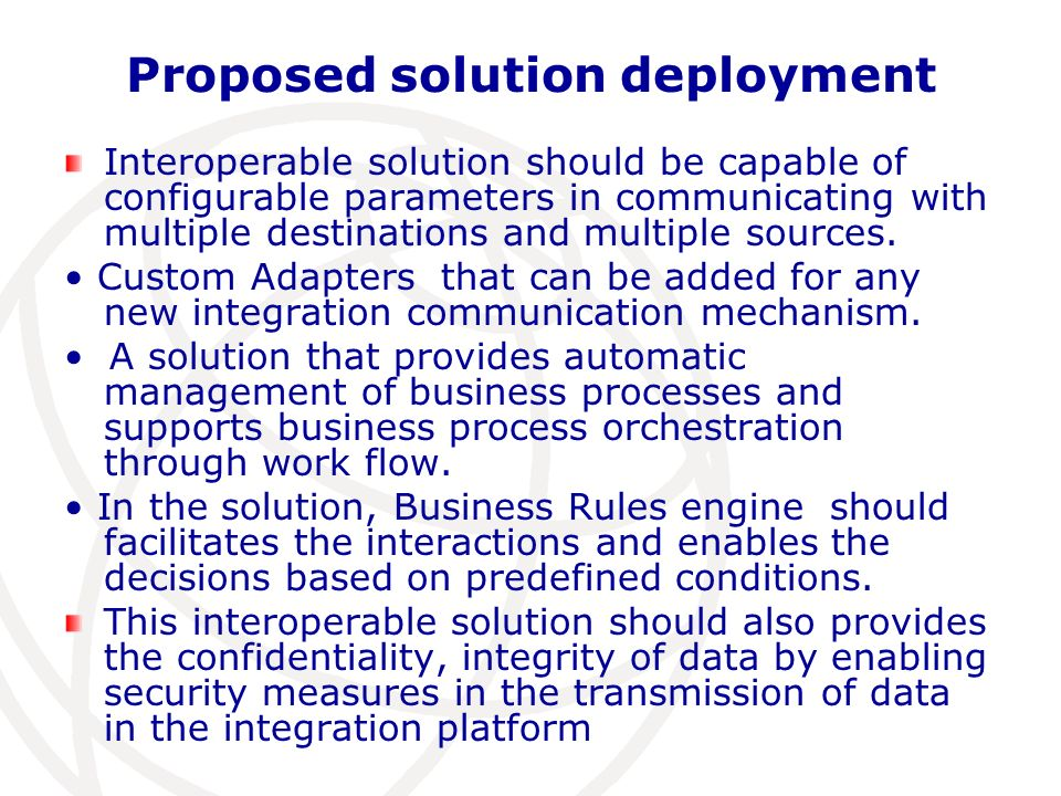 Interoperable solution should be capable of configurable parameters in communicating with multiple destinations and multiple sources. Custom Adapters