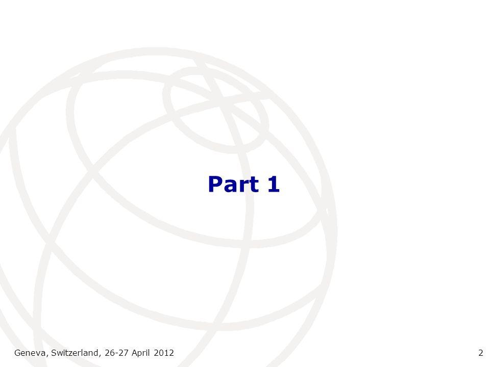 Part 1 Geneva, Switzerland, 26-27 April 20122