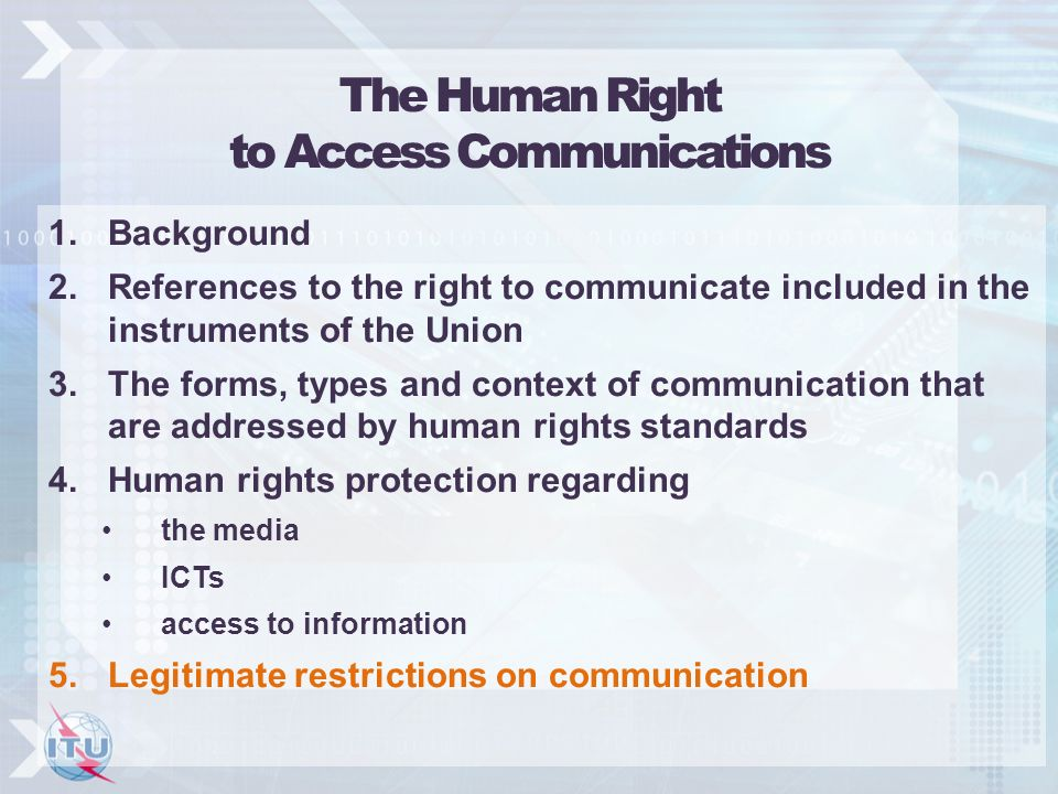 The Human Right to Access Communications 1.Background 2.References to the right to communicate included in the instruments of the Union 3.The forms, t
