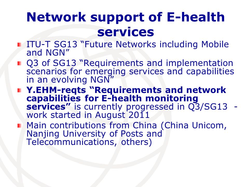 Network support of E-health services ITU-T SG13 Future Networks including Mobile and NGN Q3 of SG13 Requirements and implementation scenarios for emer