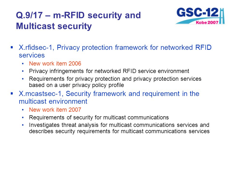 Q.9/17 – m-RFID security and Multicast security X.rfidsec-1, Privacy protection framework for networked RFID services New work item 2006 Privacy infri