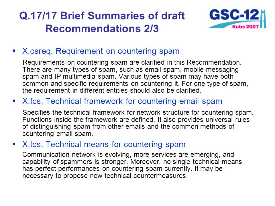 X.csreq, Requirement on countering spam Requirements on countering spam are clarified in this Recommendation. There are many types of spam, such as em