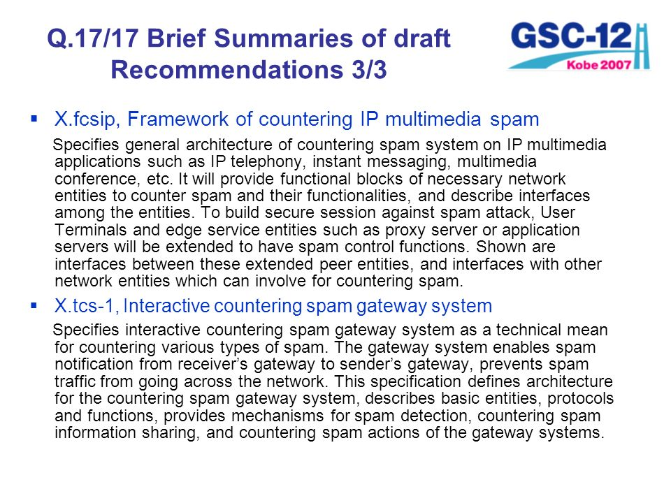 X.fcsip, Framework of countering IP multimedia spam Specifies general architecture of countering spam system on IP multimedia applications such as IP