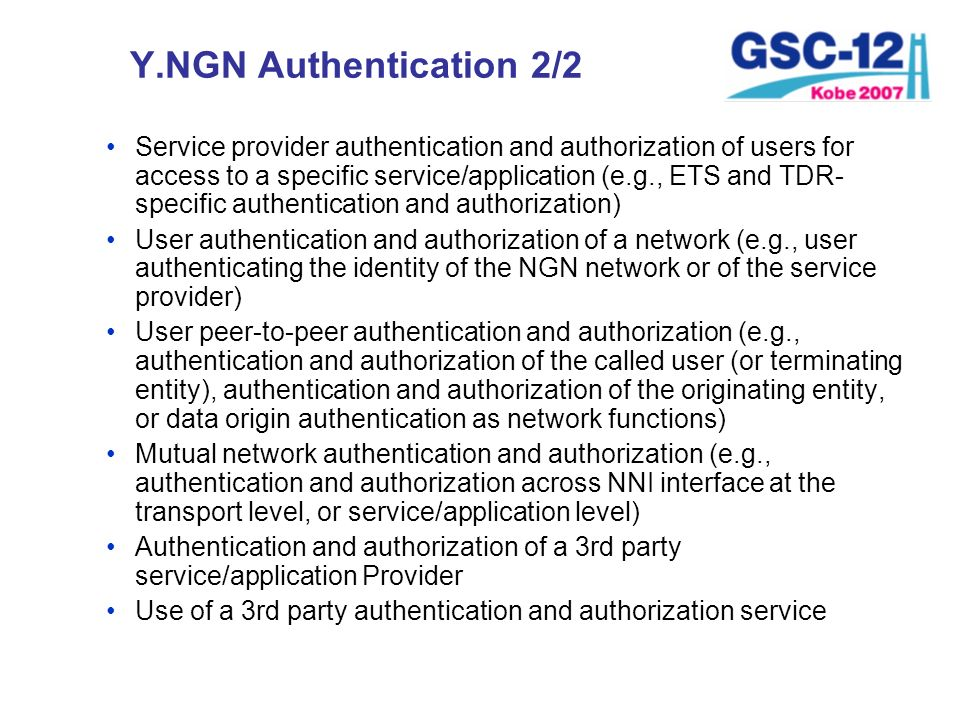 Y.NGN Authentication 2/2 Service provider authentication and authorization of users for access to a specific service/application (e.g., ETS and TDR- s