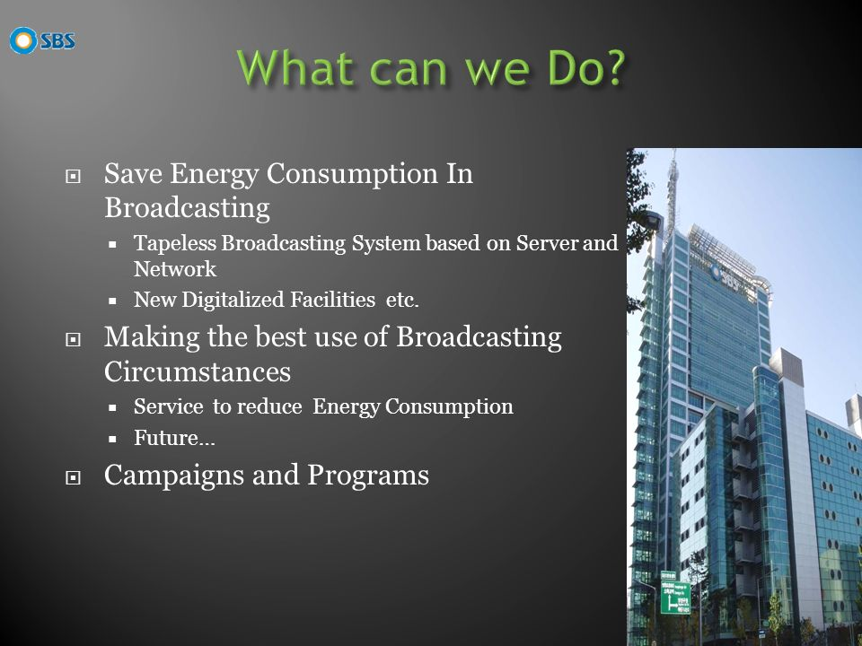 Save Energy Consumption In Broadcasting Tapeless Broadcasting System based on Server and Network New Digitalized Facilities etc.