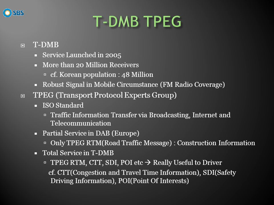 T-DMB Service Launched in 2005 More than 20 Million Receivers cf.