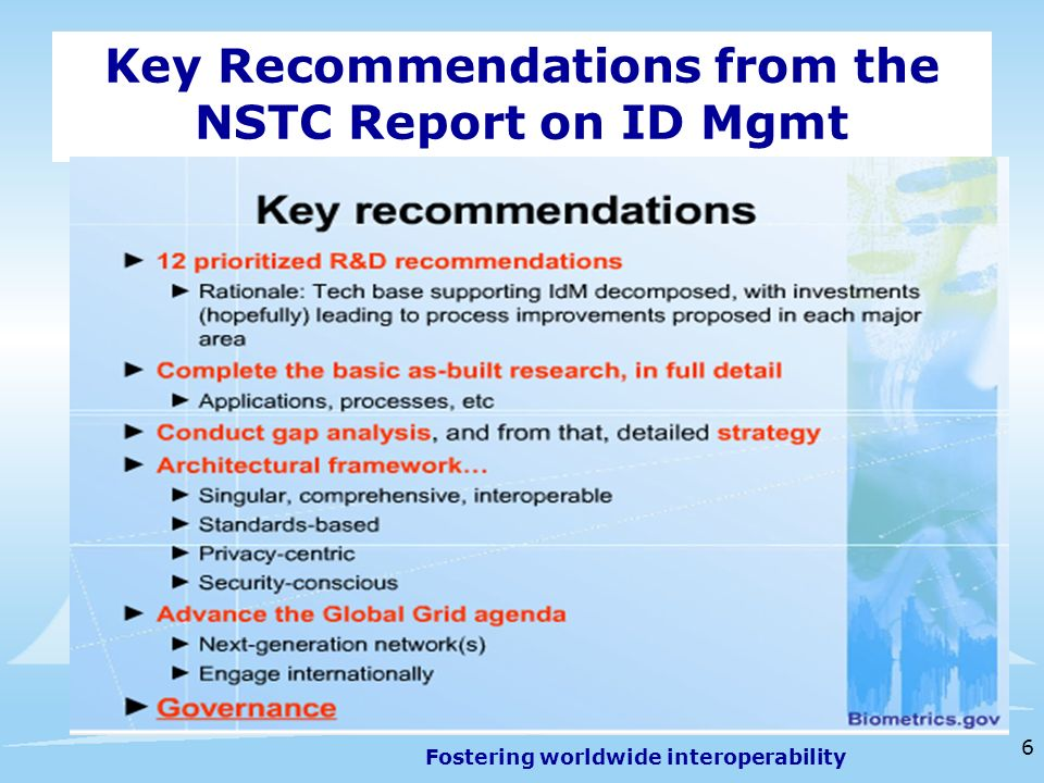 Fostering worldwide interoperability 6 Key Recommendations from the NSTC Report on ID Mgmt