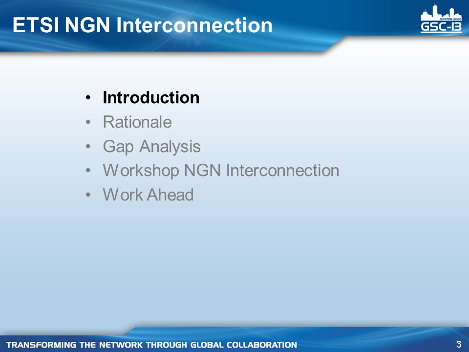 3 ETSI NGN Interconnection Introduction Rationale Gap Analysis Workshop NGN Interconnection Work Ahead