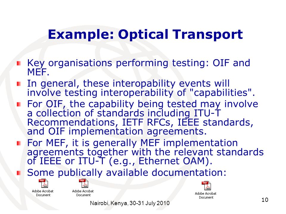 10 Example: Optical Transport Key organisations performing testing: OIF and MEF.