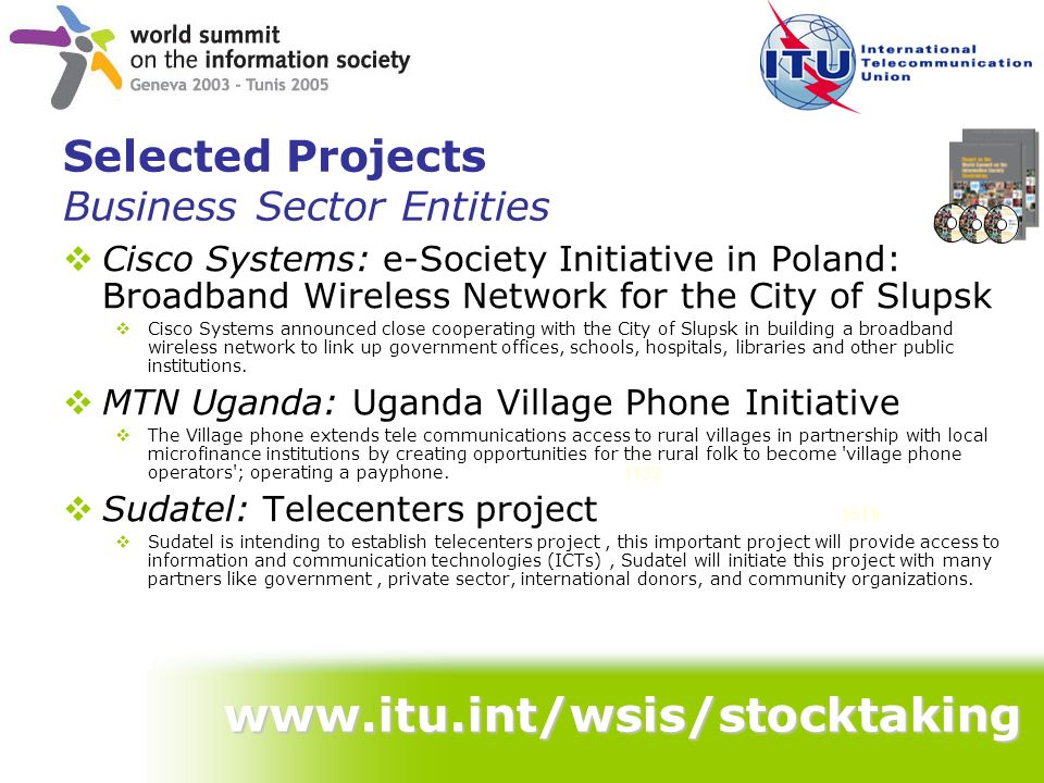 Selected Projects Business Sector Entities Cisco Systems: e-Society Initiative in Poland: Broadband Wireless Network for the City of Slupsk Cisco Syst