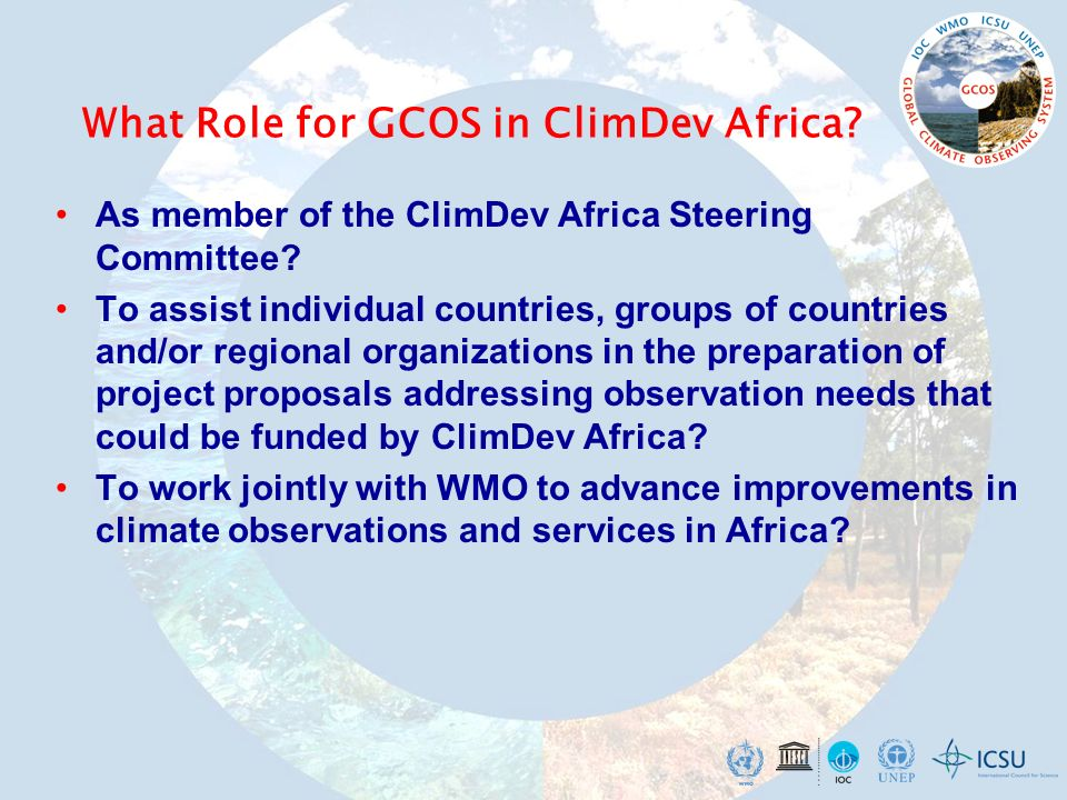 What Role for GCOS in ClimDev Africa. As member of the ClimDev Africa Steering Committee.