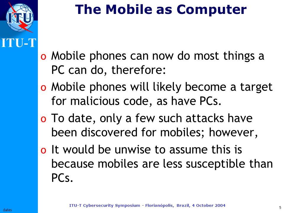ITU-T ITU-T Cybersecurity Symposium - Florianópolis, Brazil, 4 October 2004 16 dates What can operators do.