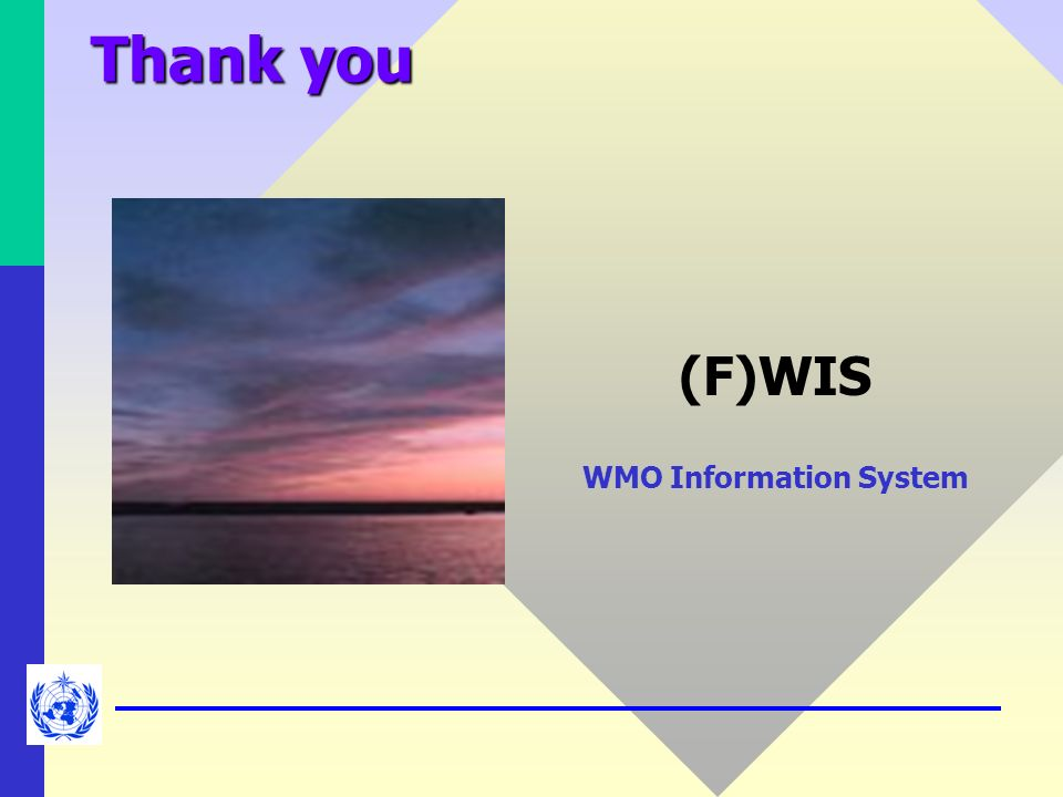 Thank you (F)WIS WMO Information System