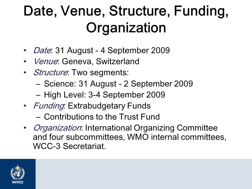 Date, Venue, Structure, Funding, Organization Date: 31 August - 4 September 2009 Venue: Geneva, Switzerland Structure: Two segments: –Science: 31 Augu