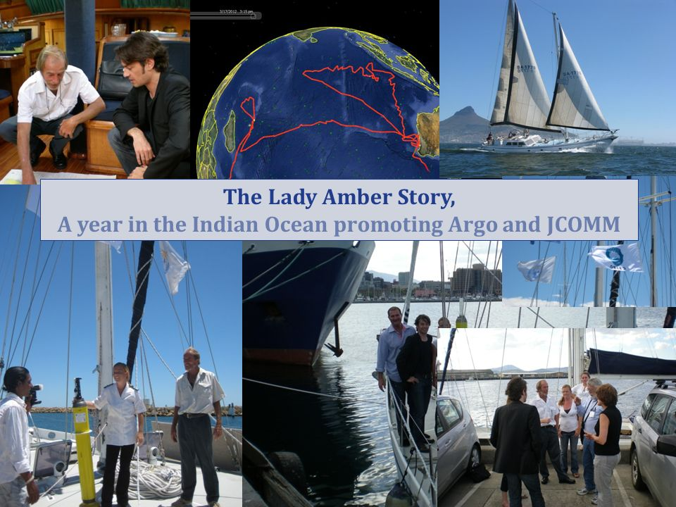 13 #1 Lady Amber: Private charter AST 12 AST 13 The Lady Amber Story, A year in the Indian Ocean promoting Argo and JCOMM