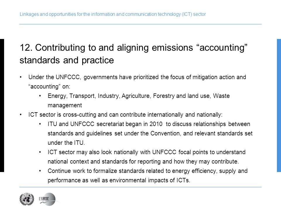 Linkages and opportunities for the information and communication technology (ICT) sector Under the UNFCCC, governments have prioritized the focus of m
