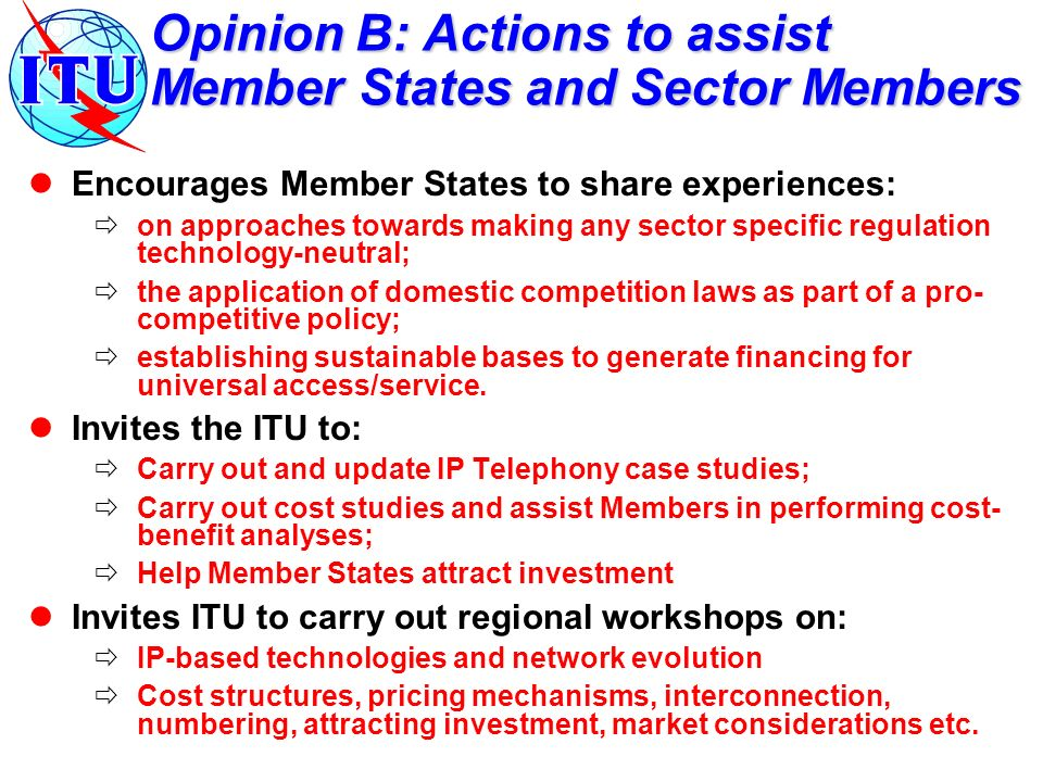 Opinion B: Actions to assist Member States and Sector Members Encourages Member States to share experiences: on approaches towards making any sector s