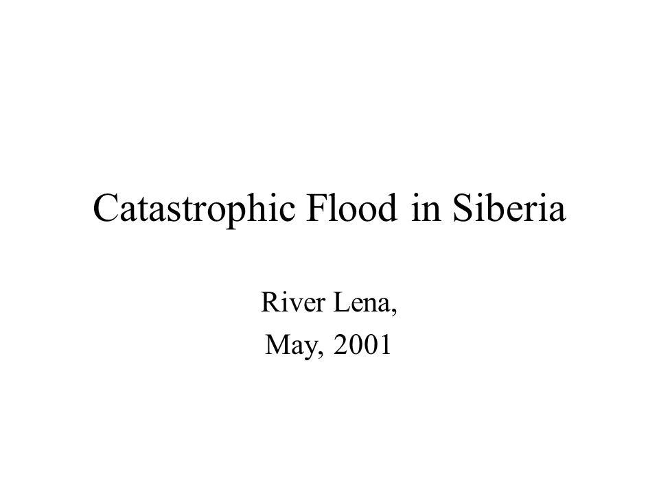 Catastrophic Flood in Siberia River Lena, May, 2001