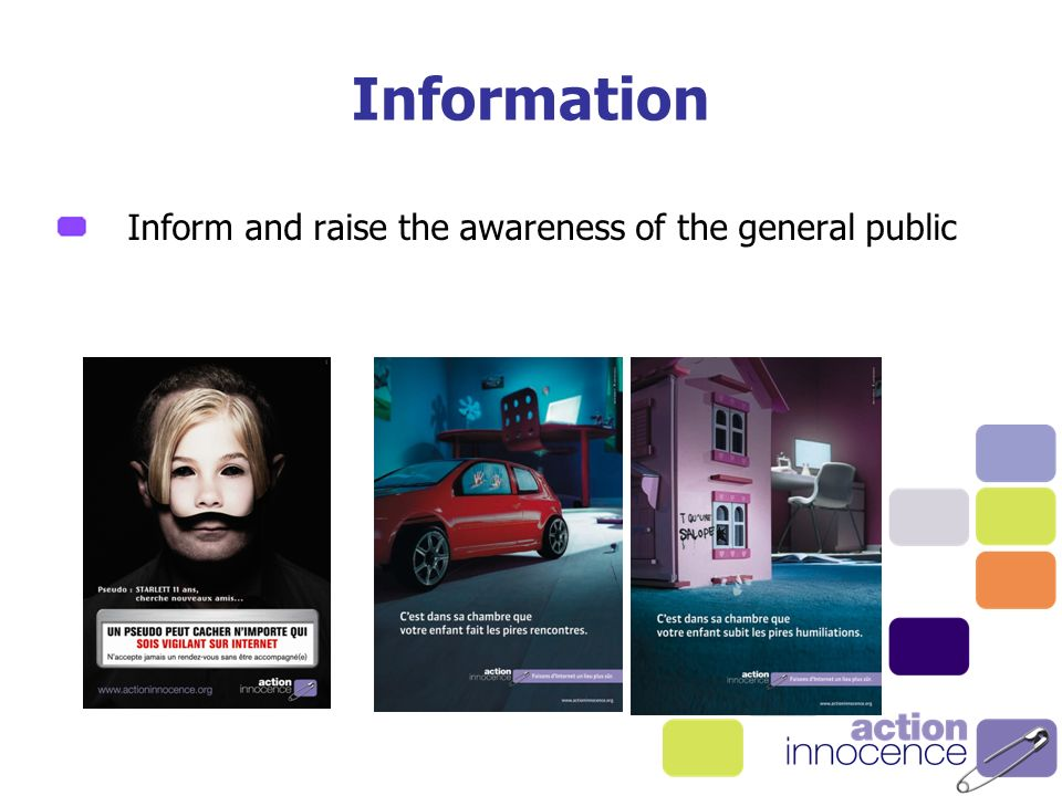 Information Inform and raise the awareness of the general public