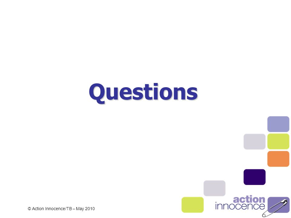 Questions © Action Innocence/TB – May 2010