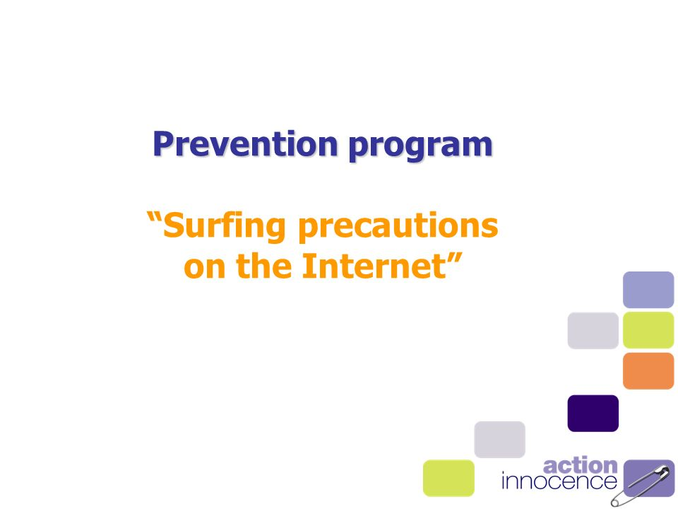 Prevention program Prevention program Surfing precautions on the Internet