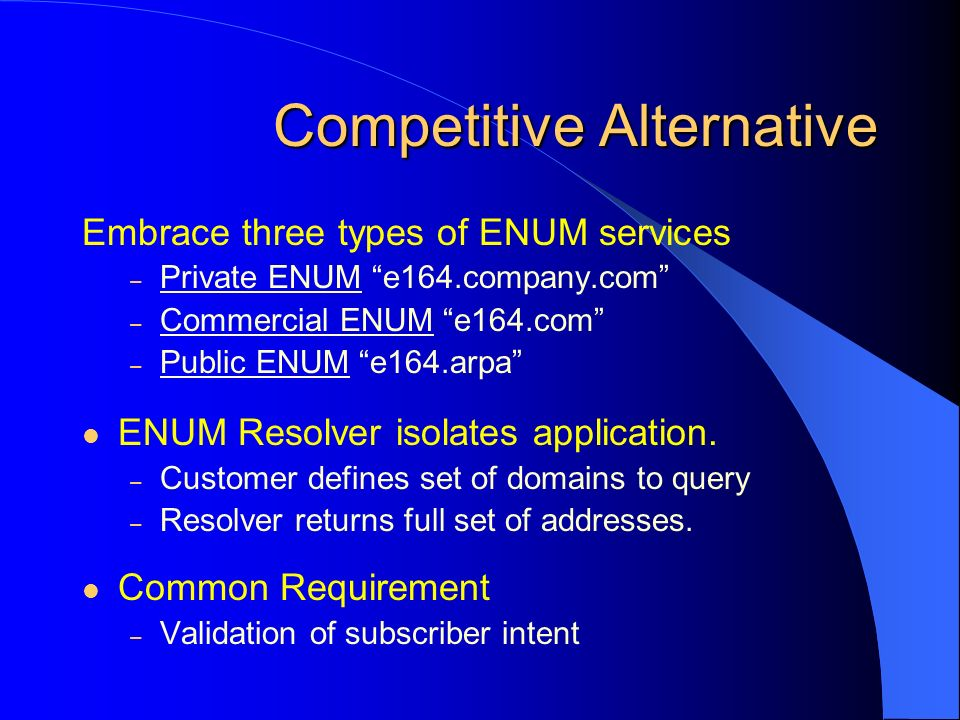 Will Competition Help.Time to market – How long will e164.arpa take to evolve.