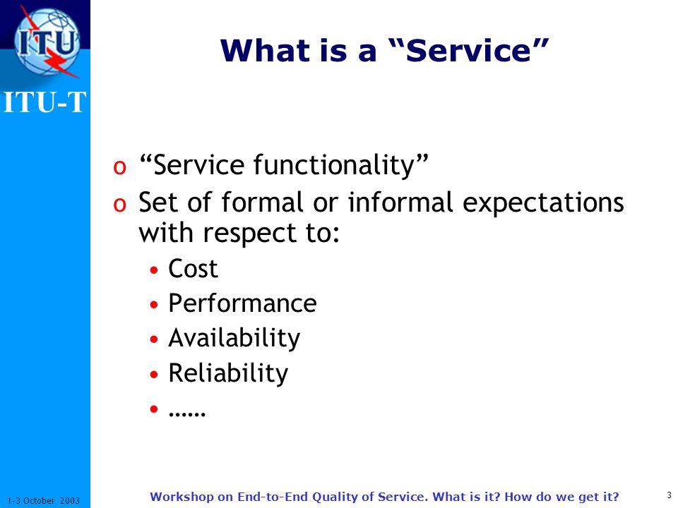 ITU-T 14 1-3 October 2003 Workshop on End-to-End Quality of Service.