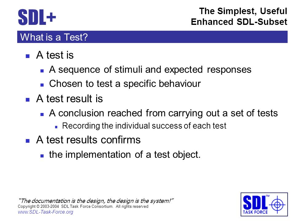 SDL+ The Simplest, Useful Enhanced SDL-Subset The documentation is the design, the design is the system.