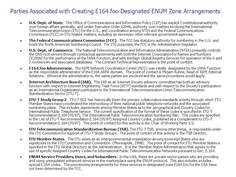 Parties Associated with Creating E164.foo Designated ENUM Zone Arrangements U.S.