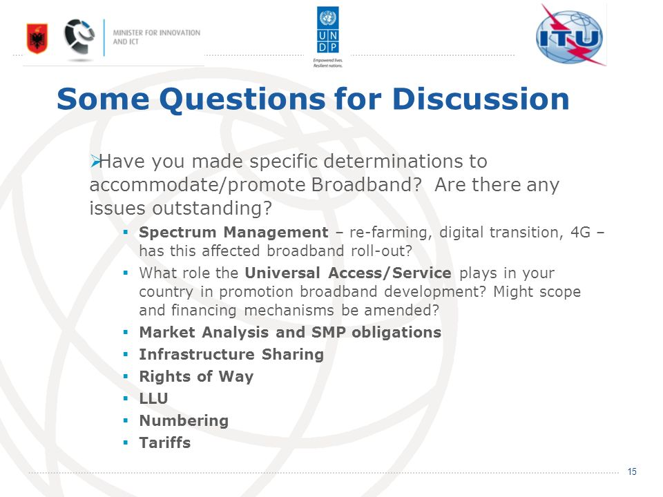 Some Questions for Discussion Have you made specific determinations to accommodate/promote Broadband.