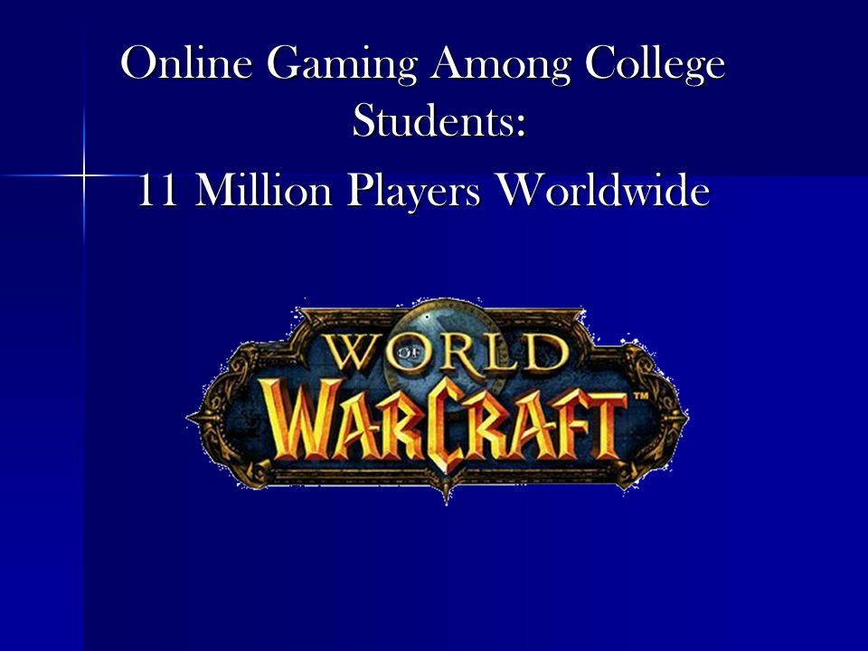 Online Gaming Among College Students: 11 Million Players Worldwide