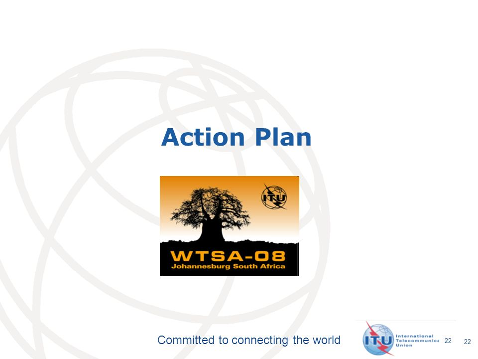 Committed to connecting the world 22 Action Plan