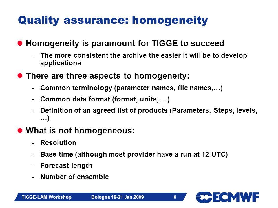 Slide 7 TIGGE-LAM Workshop Bologna 19-21 Jan 2009 7 QA: Checking for homogeneity E.g.