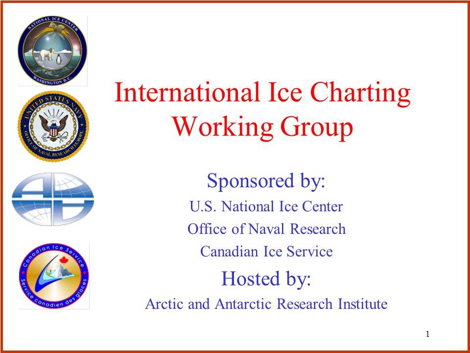 1 International Ice Charting Working Group Sponsored by: U.S.