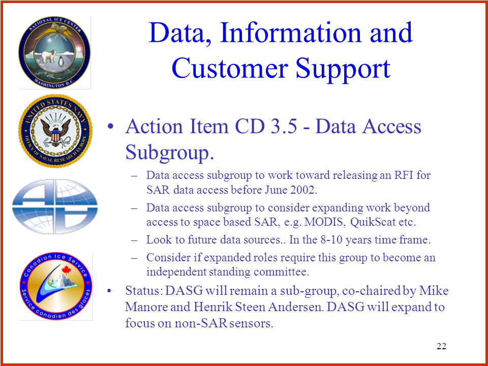 22 Data, Information and Customer Support Action Item CD 3.5 - Data Access Subgroup.